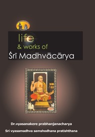 Life And Works Of Madhwa Charya