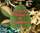 PLANTS RITUALS & MEDICINE